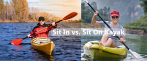 Sit In vs. Sit On Kayak